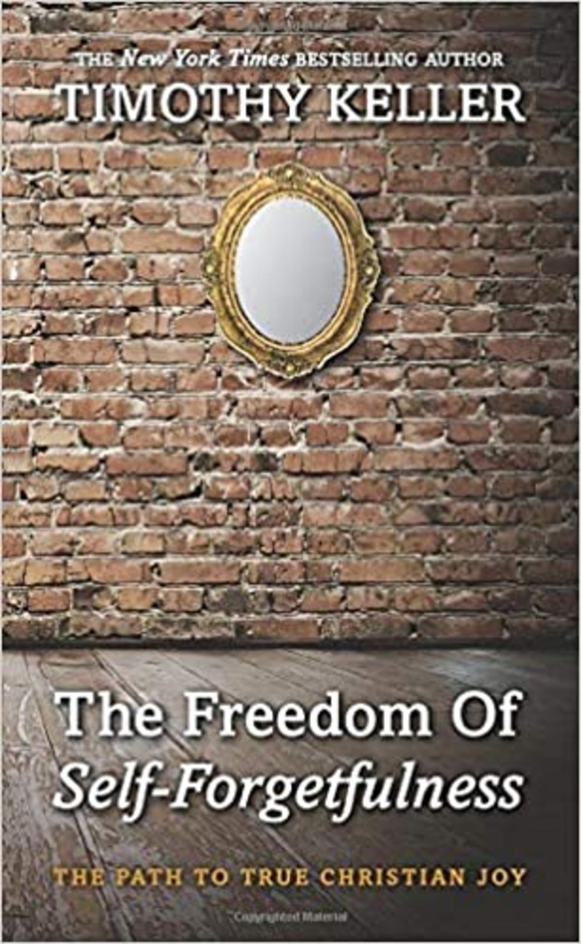 The Freedom of Self Forgetfulness: The Path to True Christian Joy | Timothy Keller