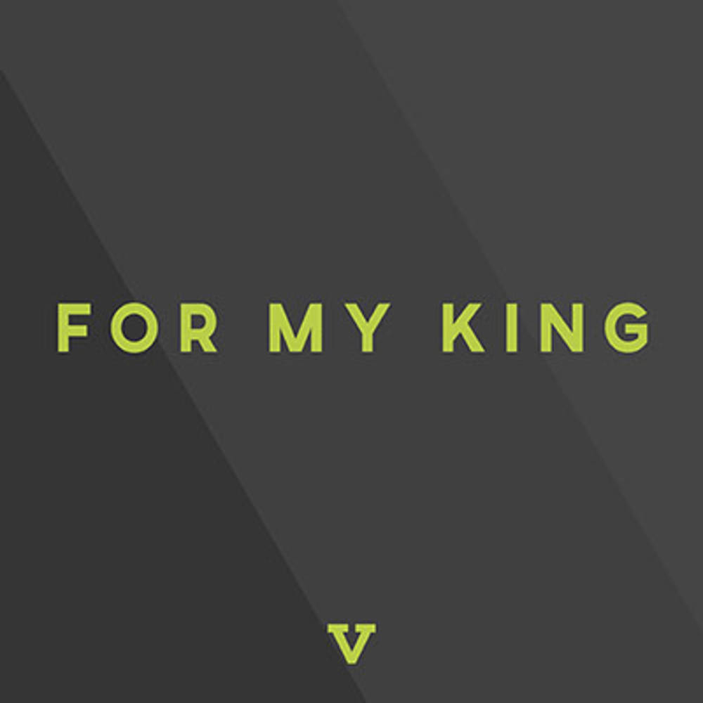 FOR MY KING (LIVE) SINGLE (2017)